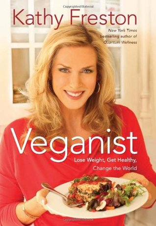 Veganist by Kathy Freston
