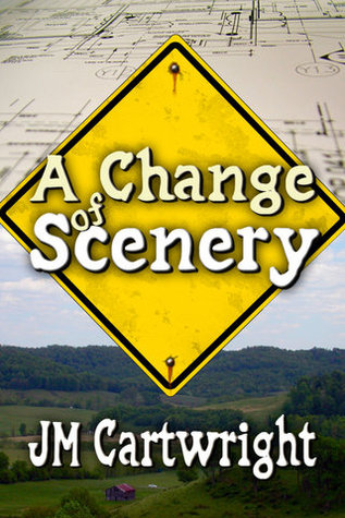 A Change of Scenery by J.M. Cartwright