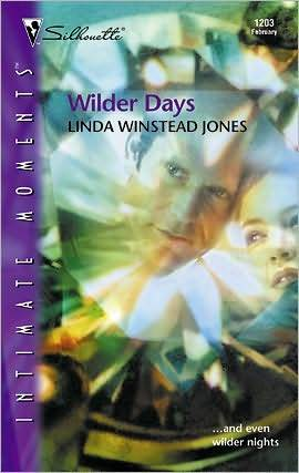 Wilder Days (Silhouette Intimate Moments, 1203)