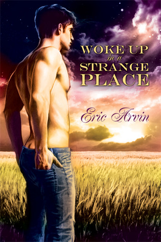 Woke Up in a Strange Place by Eric Arvin