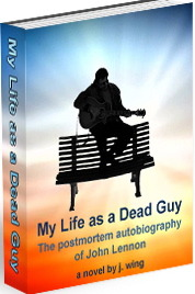 My Life As A Dead Guy - The Postmortem Autobiography Of John ... by J. Wing