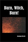 Burn, Witch ,Burn! (Burn Witch Burn#1)