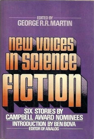 New Voices in Science Fiction: Stories by Campbell Award Nominees (New Voices in Science Fiction #1)