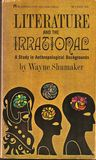 Literature and the Irrational: A Study in Anthropological Backgrounds