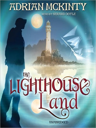 The Lighthouse Land (Lighthouse Trilogy, #1)