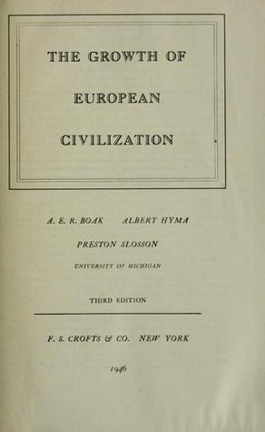 The Growth of European Civilization Volume I From Ancient Tim... by A.E.R. Boak