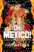 Oh Mexico! by Lucy Neville