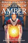 Roger Zelazny's The Dawn of Amber by John Betancourt
