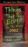 Things That Go Bump In The Night 2002 by Margaret L. Carter