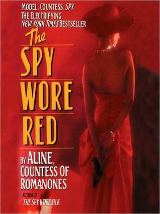 The Spy Wore Red: My Adventures as an Undercover Agent in World War II