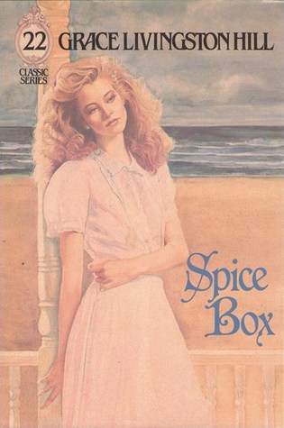 Spice Box (Grace Livingston Hill Series)