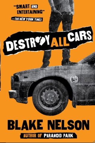 Destroy All Cars by Blake Nelson