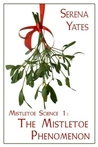 The Mistletoe Phenomenon (Mistletoe Science, #1)