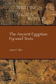 The Ancient Egyptian Pyramid Texts (Writings from the Ancient World #23)