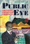 Public Eye: An Investigation Into the Disappearance of the World