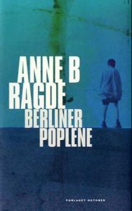 Berlinerpoplene by Anne B. Ragde