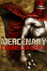 The Mercenary by Cornelia Grey