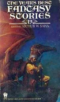 The Year's Best Fantasy Stories 13 by Arthur W. Saha