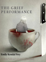 The Grief Performance by Emily Kendal Frey