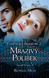 Mrazivý polibek by Richelle Mead