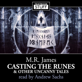Casting the Runes and Other Uncanny Tales by M.R. James