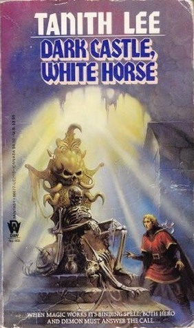 Dark Castle, White Horse by Tanith Lee