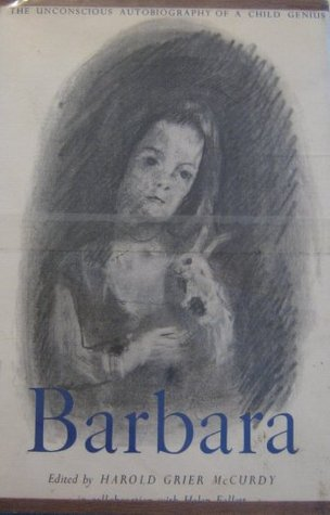 Barbara: the unconscious autobiography of a child genius
