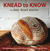 Knead to Know: The Real Bread Starter