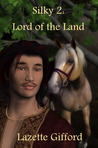 Silky 2: Lord of the Land (Silky, #2)