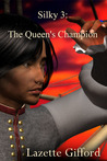 Silky 3: The Queen's Champion (Silky, #3)