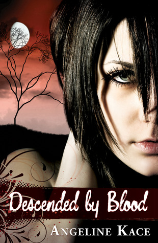 Descended by Blood (Vampire Born, #1)