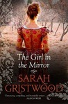 The Girl in the Mirror by Sarah Gristwood