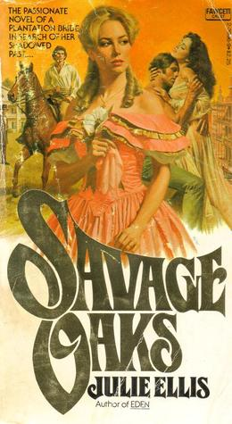 Savage Oaks by Julie Ellis