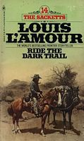 Ride The Dark Trail (The Sackett Family)