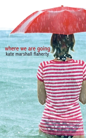 where we are going by Kate Marshall Flaherty
