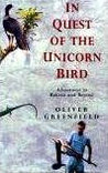 In Quest of the Unicorn Bird: Adventures in Bolivia and Beyond