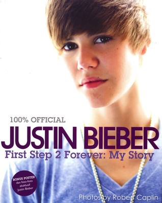 Justin Bieber First Step 2 Forever by Justin Bieber