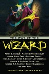 The Way of the Wizard by John Joseph Adams