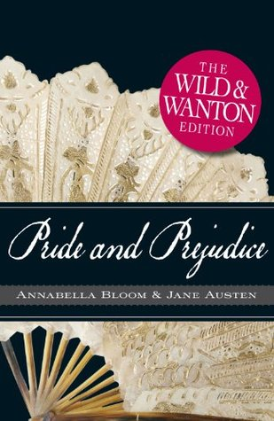 Pride and Prejudice - The Wild and Wanton Edition by Michelle M. Pillow