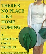There's No Place Like Homecoming: A Dorothy Gale Prequel