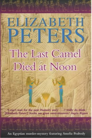 The Last Camel Died at Noon by Elizabeth Peters