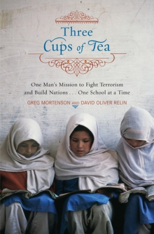 Three Cups of Tea: One Man's Mission to Promote Peace...One School at a Time