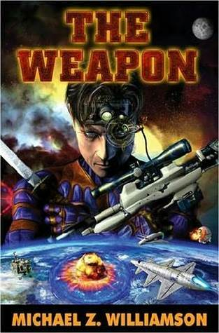 The Weapon by Michael Z. Williamson