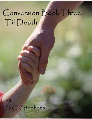 'Til Death (Conversion, #3)