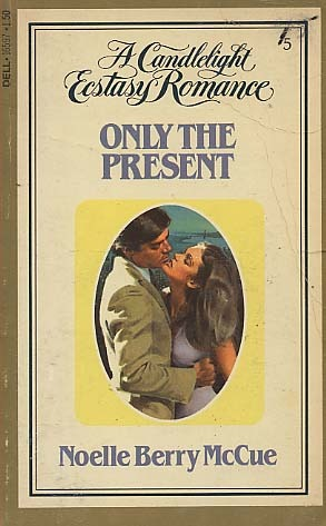 Only the Present by Noelle B. McGue