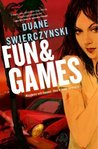 Fun & Games by Duane Swierczynski