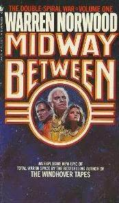 Midway Between (The Double Spiral War #1)