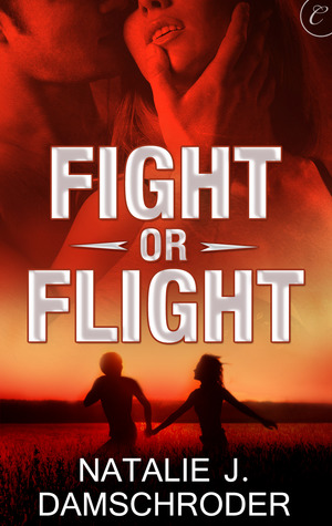 Fight or Flight by Natalie J. Damschroder