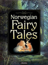 Norwegian Fairy Tales by Peter Christen Asbjørnsen