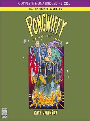 Pongwiffy and the Spell of the Year: Pongwiffy Series, Book 3